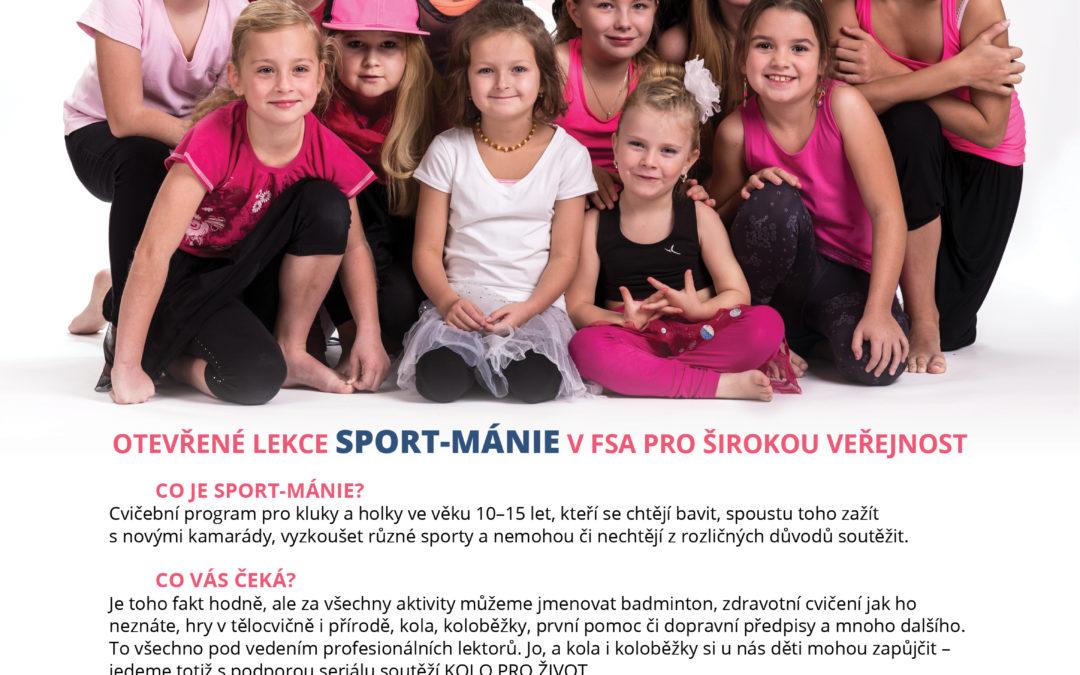 Otevřené lekce SPORT-MÁNIE V FSA pro širokou veřejnost